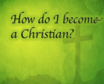How do I become a Christian