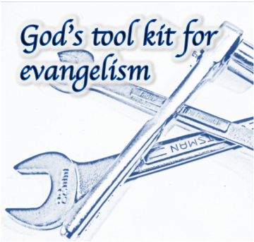 Evangelism: God's tool kit for evangelism